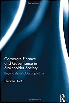 Corporate Finance And Governance In Stakeholder Society: Beyond Shareholder Capitalism