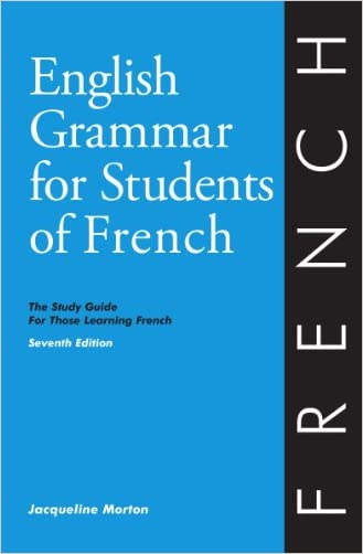 English Grammar for Students of French: The Study Guide for Those Learning French, Seventh edition (O&H Study Guides)
