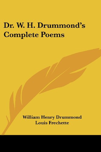 Dr. W. H. Drummond's Complete Poems