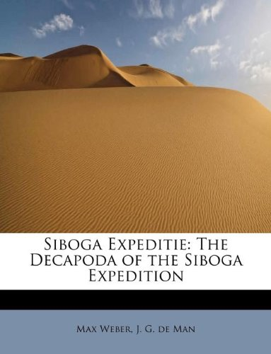 Siboga Expeditie: The Decapoda of the Siboga Expedition