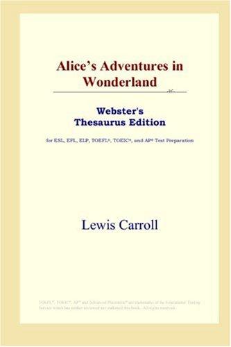 Alice's Adventures in Wonderland (Webster's Thesaurus Edition)
