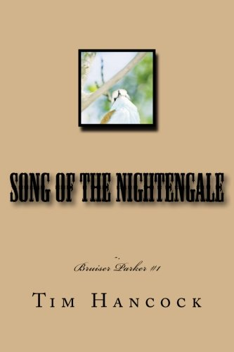 Song of the Nightengale (Bruiser Parker) (Volume 1) PDF