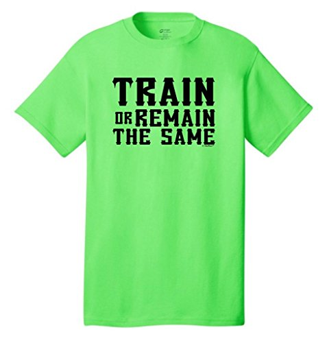 Train Or Remain The Same Neon T-Shirt Large Neon Green