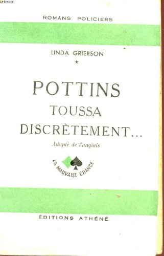POTTINS TOUSSA DISCRETEMENT …. – COLLECTION « LA MAUVAISE CHANCE ».