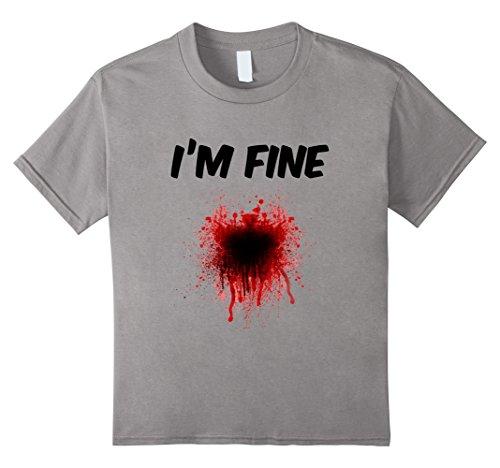 Kids I'm Fine Bloody Shirt - Men | Women T shirt 12 Slate