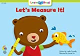 Let s Measure It! Learn to Read, Math (Learn to Read, Read to Learn: Math)