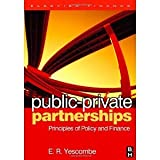 img - for Public-Private Partnerships: Principles of Policy and Finance [Hardcover] [2007] 1 Ed. E. R. Yescombe book / textbook / text book