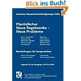 Aachener Bausachverständigentage 2005: Flachdächer Neue Regelwerke - Neue Probleme