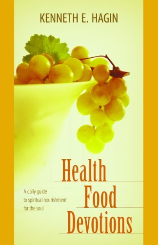 By Kenneth E. Hagin Health Food Devotions (Faith Food Devotions compare prices)