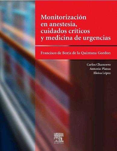 Monitorización En Anestesia, Cuidados Críticos Y Medicina De Urgencias, 1E (Spanish Edition)
