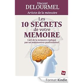 Les 10 secrets de votre m�moire