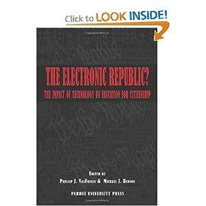 The Electronic Republic Philip J. VanFossen and Michael J.