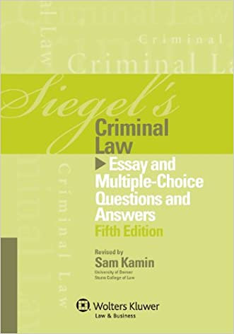 Siegel's Criminal Law: Essay and Multiple-Choice Questions and Answers (Siegel's Series)