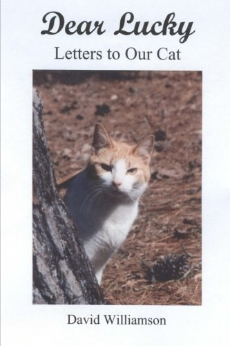 Book: Dear Lucky - Letters to Our Cat by David Williamson, Ph.D.