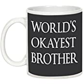Gift For Rakhi Brother/Sister - AllUPrints World's Okayest Brother White Ceramic Coffee Mug - 11 Oz