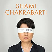 On Liberty (       UNABRIDGED) by Shami Chakrabarti Narrated by Shami Chakrabarti