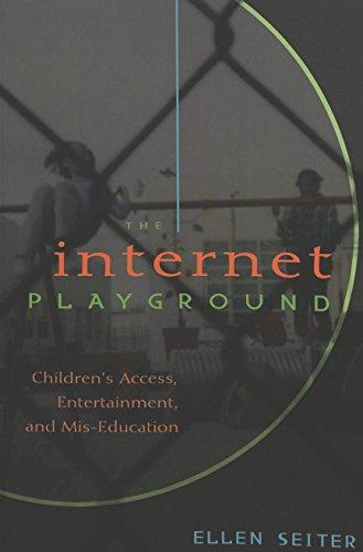 The Internet Playground: Children's Access,...