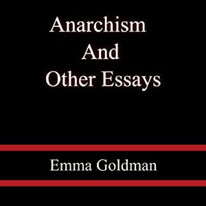 Anarchism and Other Essays | [Emma Goldman]