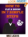 How to Flip a House in 7 Simple Steps