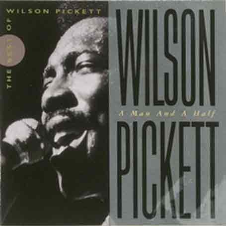 Wilson Pickett - A Man and a Half: The Best of Wilson Pickett - Zortam Music