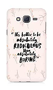 AMEZ its better to be absolutely ridiculous than boring Back Cover For Samsung Galaxy J5