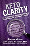img - for Keto Clarity : Your Definitive Guide to the Benefits of a Low-Carb, High-Fat Diet (Hardcover)--by Jimmy Moore [2014 Edition] book / textbook / text book