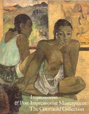 Impressionist & Post Impressionist Masterpieces The Courtauld Collection