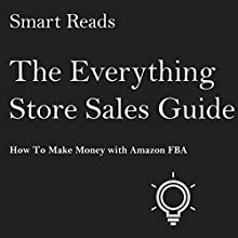 The Everything Store Sales Guide: How to Make Money with Amazon FBA Audiobook by  Smart Reads Narrated by Mark Peterson