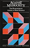Against Mediocrity: The Humanities in America's High Schools (0841909458) by Chester E. Finn