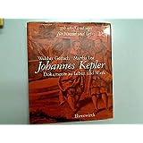 Johannes Kepler : 1571 Weil der Stadt - 1630 Regensburg. Dokumente zu Lebenszeit und Lebenswerk.