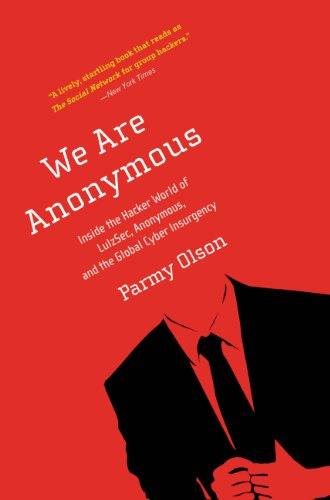 We Are Anonymous: Inside the Hacker World of LulzSec, Anonymous, and the Global Cyber Insurgency (English Edition) francais