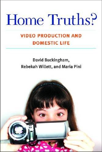 Home Truths? Video Production and Domestic Life