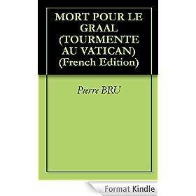 MORT POUR LE GRAAL (TOURMENTE AU VATICAN t. 2)