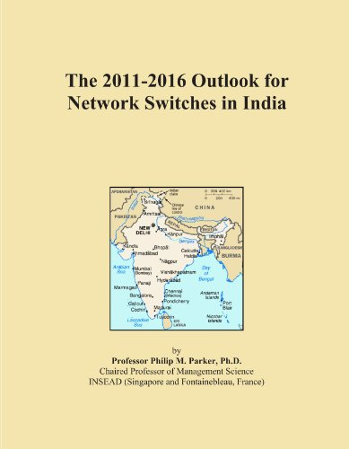 The 2011-2016 Outlook for Network Switches in India