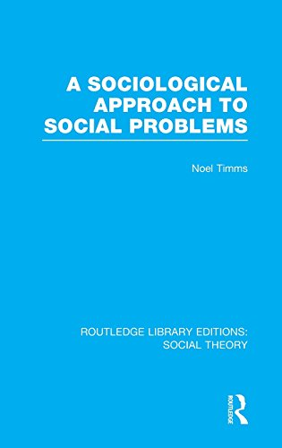 Routledge Library Editions: Social Theory: A Sociological Approach to Social Problems (RLE Social Theory)