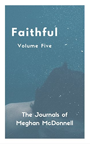 faithful-volume-five-the-journals-of-meghan-mcdonnell-book-5-english-edition