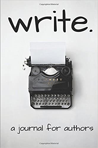 Write: A Journal for Authors: Set Goals, Track Progress & Reflect on Your Writing Habits