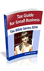 BUSINESS TAX GUIDE 2014 (TAX BIBLE SERIES)