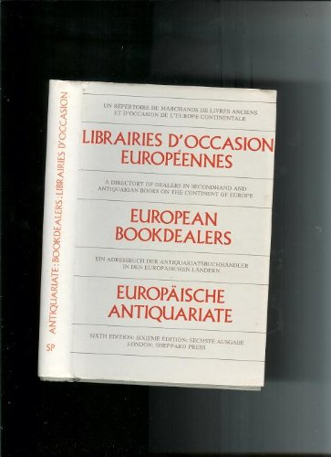 European Book Dealers: A Directory of Dealers in Secondhand and Antiquarian Books on the Continent of Europe (Sheppard's European Book Dealers)