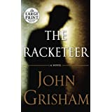 The Racketeer (Random House Large Print) ~ John Grisham