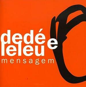 Dede E Leleu - Mensagem - Amazon.com Music