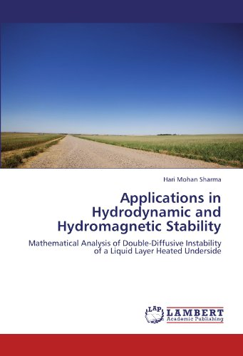 Applications in Hydrodynamic and Hydromagnetic Stability: Mathematical Analysis of Double-Diffusive Instability of a Liq