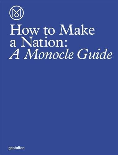 How to Run a Nation: A Monocle Guide