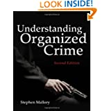 Understanding Organized Crime (Criminal Justice Illuminated)
