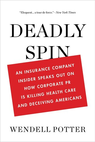 Deadly Spin: An Insurance Company Insider Speaks Out on...