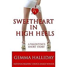 Sweetheart in High Heels: A High Heels Mysteries Short Story (       UNABRIDGED) by Gemma Halliday Narrated by Caroline Shaffer