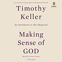 Making Sense of God: An Invitation to the Skeptical Audiobook by Timothy Keller Narrated by Sean Pratt