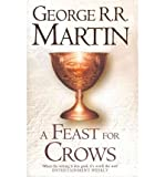 George R. R. Martin A Feast for Crows: Book 4 of A Song of Ice and Fire - A Song of Ice and Fire 4 [Hardback]
