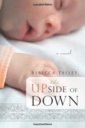 The Upside of Down by Rebecca Talley