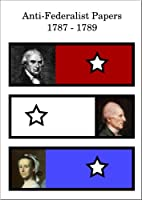 Anti-Federalist Papers (English Edition)